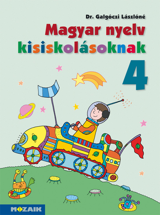 Mozaik Kiadó - Nyelvtan tankönyv 4. osztály - Magyar nyelv ...